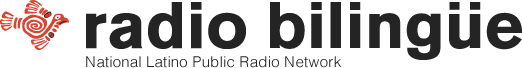 Radio Bilingue - National Latino Public Radio N