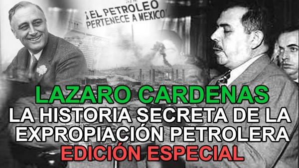Lázaro Cárdenas, la historia secreta de la expropiación petrolera. Foto: YouTube.